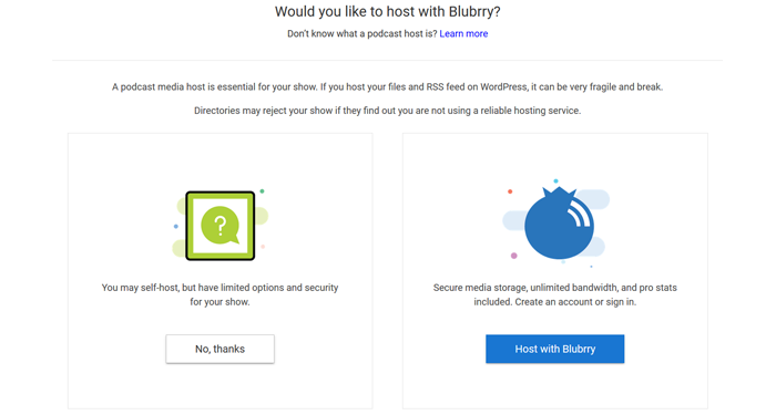 Decide to host with Blubrry or to self host