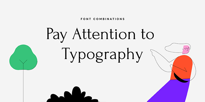 Pay Attention to Typography